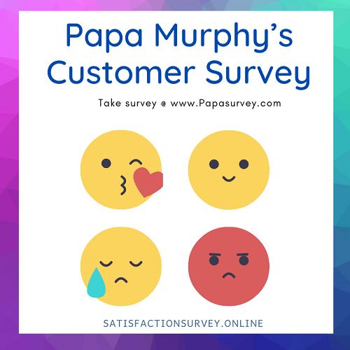 Papa-Murphy's-Customer-Feedback-Survey-satisfactionsurvey-online
